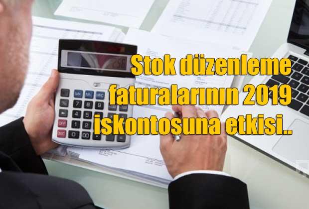 stok-duzenleme-faturalarinin-2019-iskontosuna-etkisi