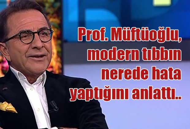 prof-muftuoglu-modern-tibbin-nerede-hata-yaptigini-anlatti