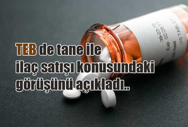 teb-de-tane-ile-ilac-satisi-konusundaki-gorusunu-acikladi