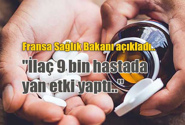 fransa-saglik-bakani-acikladi-ilac-9-bin-hastada-yan-etki-yapti