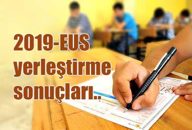 2019-eus-yerlestirme-sonuclari-belli-oldu