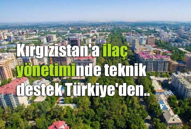 kirgizistana-ilac-yonetiminde-teknik-destek-turkiyeden