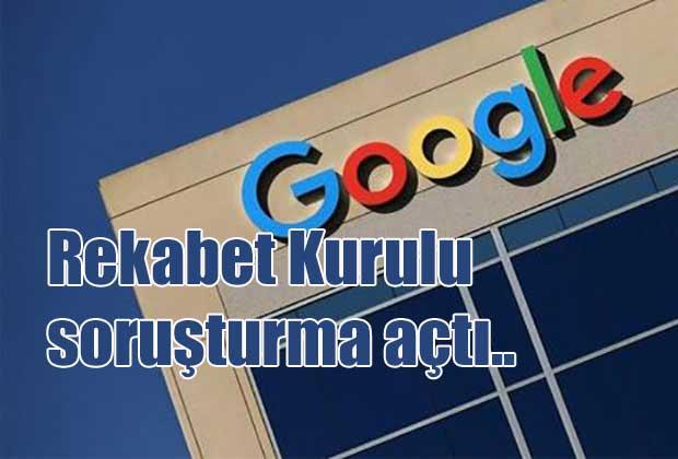 rekabet-kurulu-google-a-sorusturma-acti