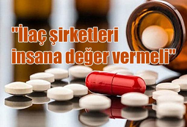 ilac-sirketleri-insana-deger-vermeli