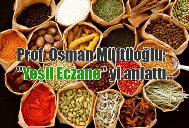prof-osman-muftuoglu-yesil-eczane-yi-anlatti